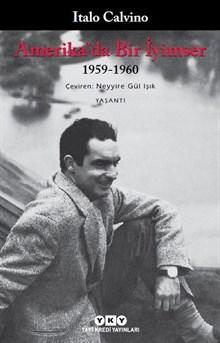 Amerika'da Bir İyimser / 1959 - 1960