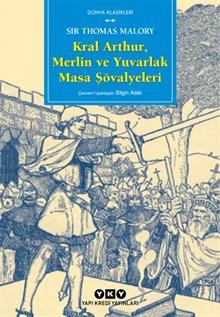 Kral Arthur, Merlin ve Yuvarlak Masa Şövalyeleri