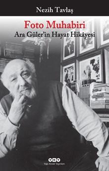 Foto Muhabiri - Ara Güler'in Hayat Hikâyesi