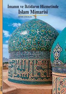 İmanın ve İktidarın Hizmetinde İslam Mimarisi