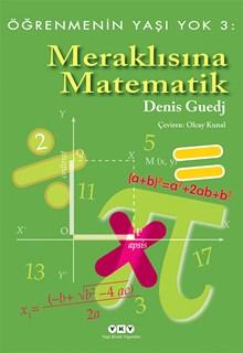 Öğrenmenin Yaşı Yok 3:  Meraklısına Matematik