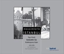 Mevsimlerle İstanbul - Yapı Kredi Selahattin Giz Koleksiyonu'ndan 1925-1955 İstanbul Fotoğrafları