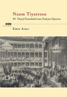 Naum Tiyatrosu - 19.Yüzyıl İstanbul'unun İtalyan Operası