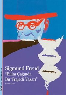 "Sigmund Freud ""Bilim Çağında Bir Trajedi Yazarı"""