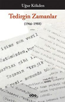 Tedirgin Zamanlar (1966-1988)