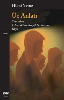 Üç Anlatı - Taormina - Fehmi K.'nin Acayip Serüvenleri - Kuyu