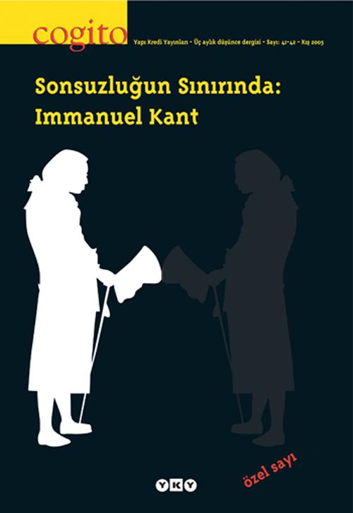 Sonsuzluğun Sınırında: Immanuel Kant (41-42)