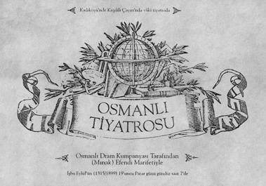 Poster of the play Paris Paçavrası [Rags of Paris] staged by the Ottoman Drama Company led by Mardiros Mnagyan on September 19, 1899 at the Kadıköy Kuşdili Pastures