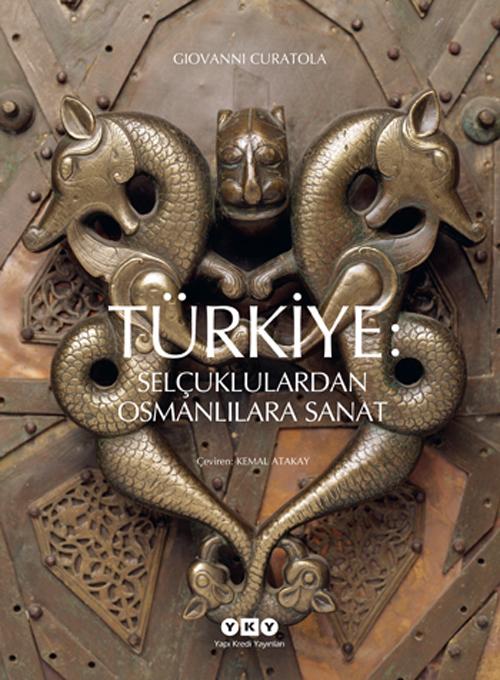 Türkiye: Selçuklulardan Osmanlılara Sanat